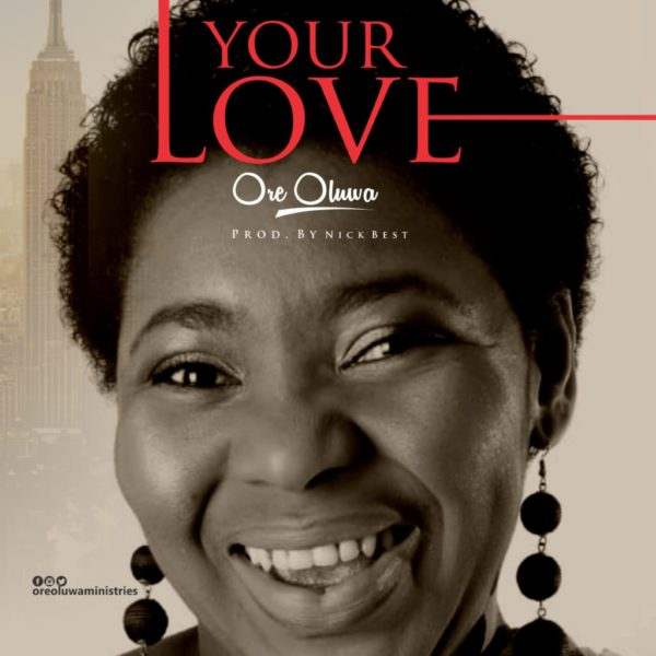 Oreoluwa - Your Love Mp3 Download