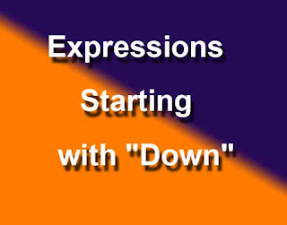 "Expressions Starting with ""Down"""