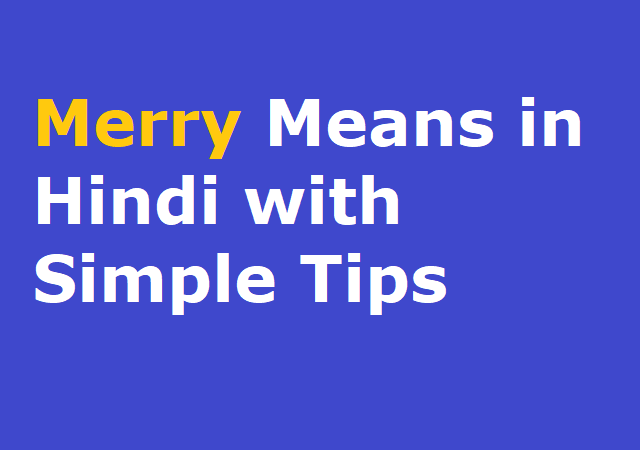 Merry Means in Hindi with Simple Tips - मेरी का हिन्दी मीनिंग