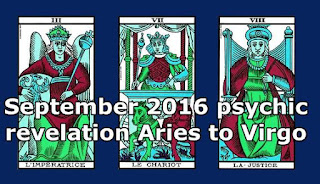 September 2016 psychic revelation Aries to Virgo
