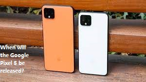 When will the Google Pixel 5 be released?