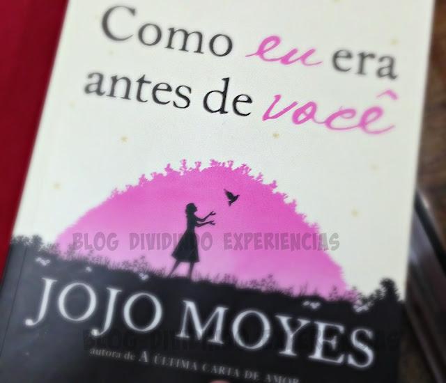 Livro Como eu era antes de você , Jojo Moyes, Jojolovers