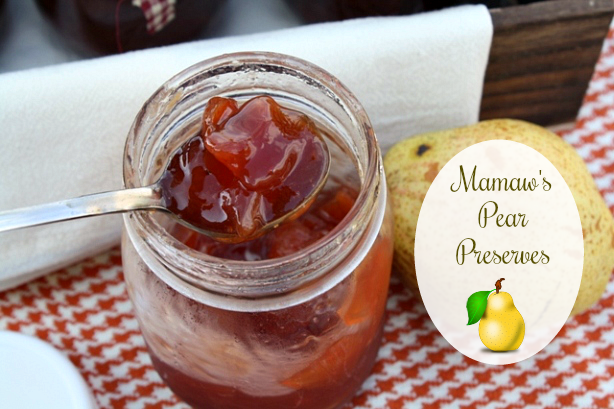 Ma Maw's Old Fashioned Pear Preserves