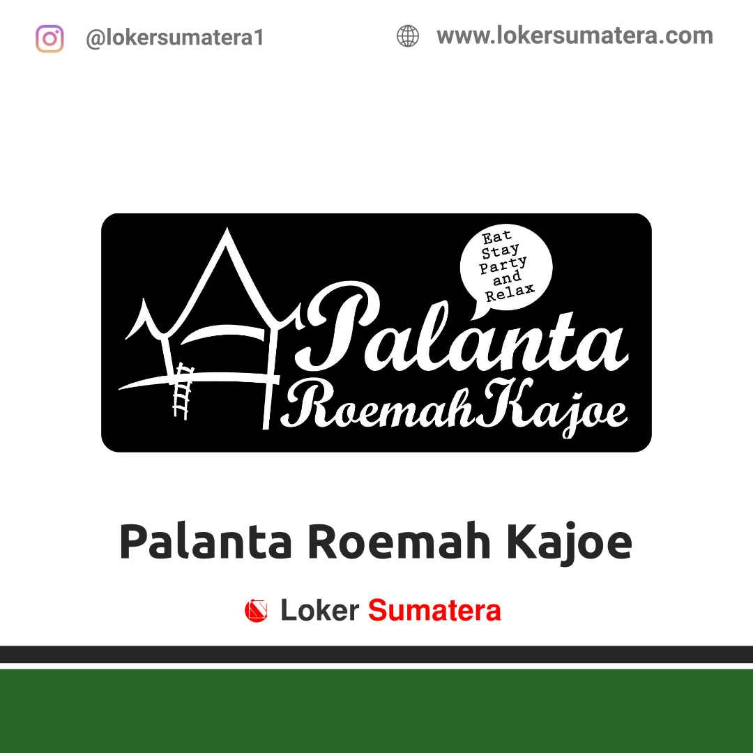 Lowongan Kerja Padang: Palanta Roemah Kajoe April 2021