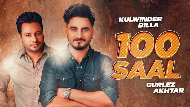 100 Saal song Lyrics - Kulwinder Billa & Gurlez Akhtar