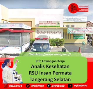 Info Lowongan Kerja Analis Kesehatan RSU Insan Permata Tangerang Selatan