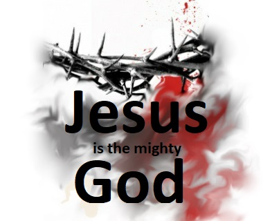 Jesus Is the Mighty God;