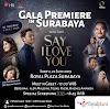 Cek! Jadwal Gala Premiere Film Say I Love You Bulan Juni 2019