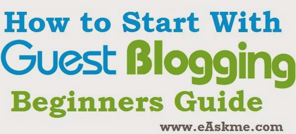 How to Start With Guest Blogging - Beginners Guide : eAskme