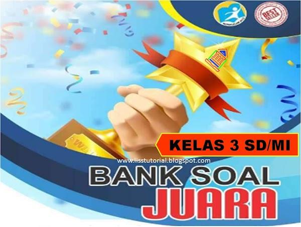 Bank Soal Tematik PH, PTS Dan PAS Kelas 3 SD/MI Semester 1 Kurikulum 2013