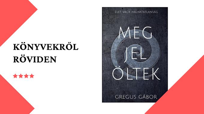 Könyvekről RÖVIDEN: Gregus Gábor Megjelöltek