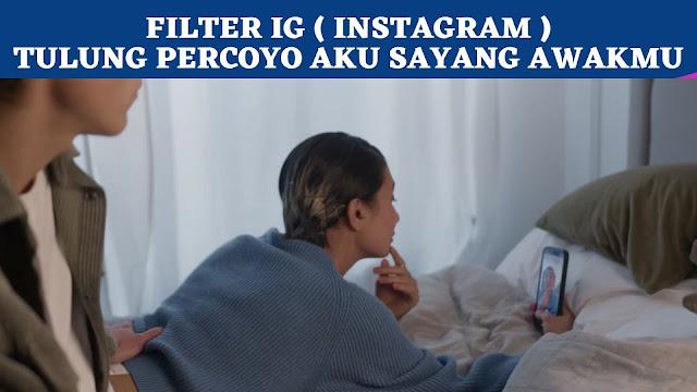 Filter IG Tulung Percoyo Aku Sayang Awakmu, Gunakan Yuk !