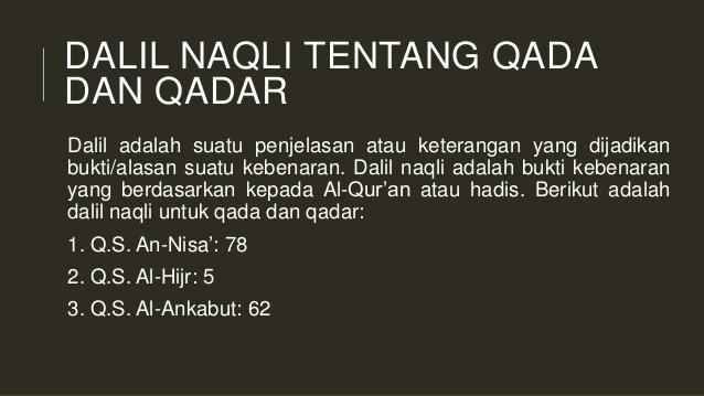 Dalil Naqli Yang Menerangkan Iman Terhadap Qada Dan Qadar ...