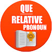 Quien, Que: relative pronouns