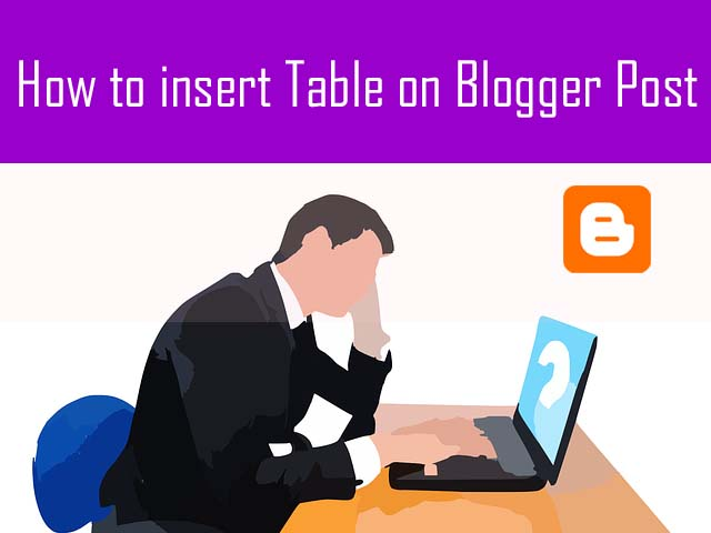 How To Add Table In Blogger Post