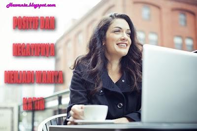 Dampak Positif Dan Negatifnya Menjadi Wanita Karir