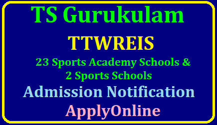 TS Gurukulam Sports Academies Admission Notification 2019 - Apply Online/2019/05/ts-gurukulam-TTWREIS-sports-academy-schools-admission-notification-apply-online-tstwcet-download-important-dates-results-merit-list.html