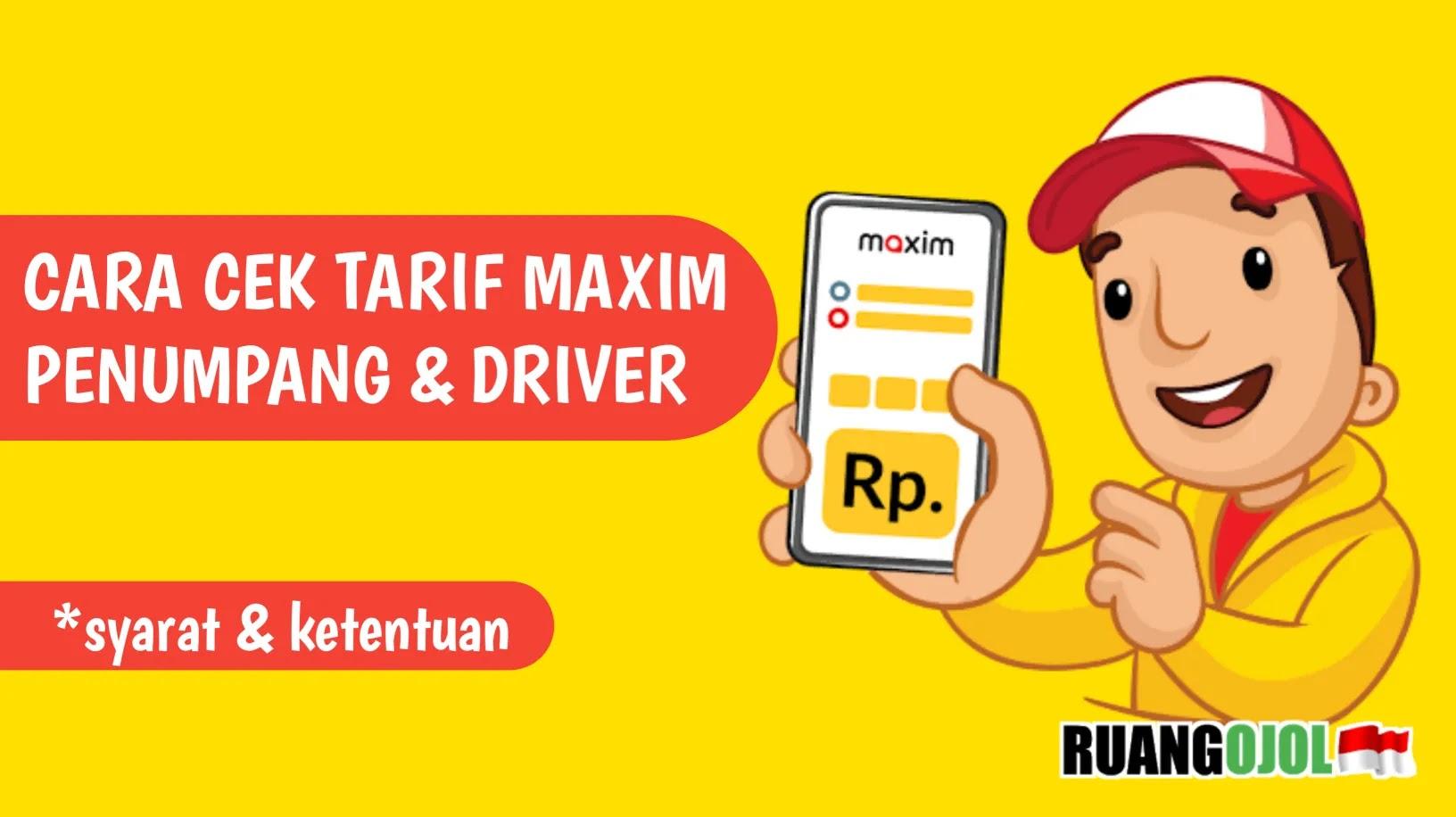 Cara Mudah Cek Tarif Maxim Terbaru    Driver & Customer