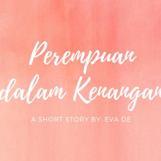 [Cerbung Part V] Perempuan dalam Kenangan