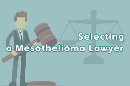 Selecting a Mesothelioma Lawyer