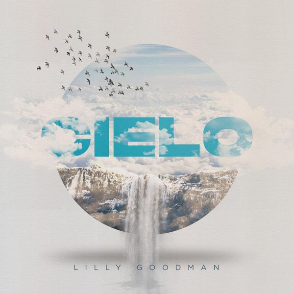 Lilly Goodman – Cielo 2021 (Exclusivo WC)