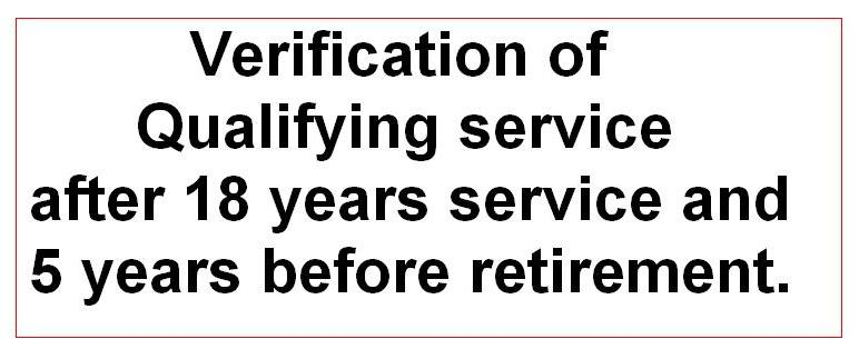 Verification of qualifying service after 18 years service