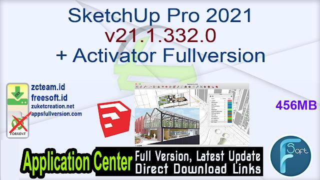 SketchUp Pro 2021 v21.1.332.0  + Activator Fullversion