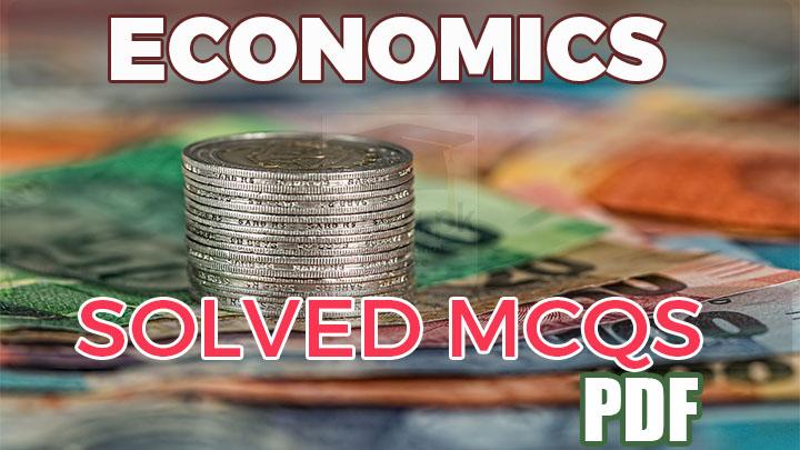 Economics MCQs Solved pdf Download for NTS, PPSC, FPSC, PMS etc.