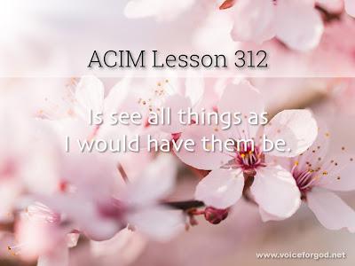 [Image: ACIM-Lesson-312-Workbook-Quote-Wide.jpg]