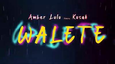 Amber ft Kusah - Walete