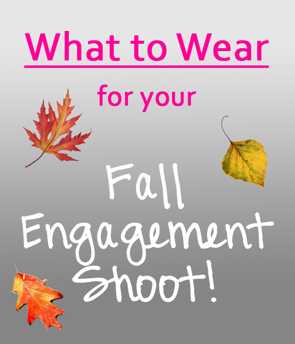 Engagement Photo Outfits: Kelly Benton Photography: What To Wear: Women's Fall
