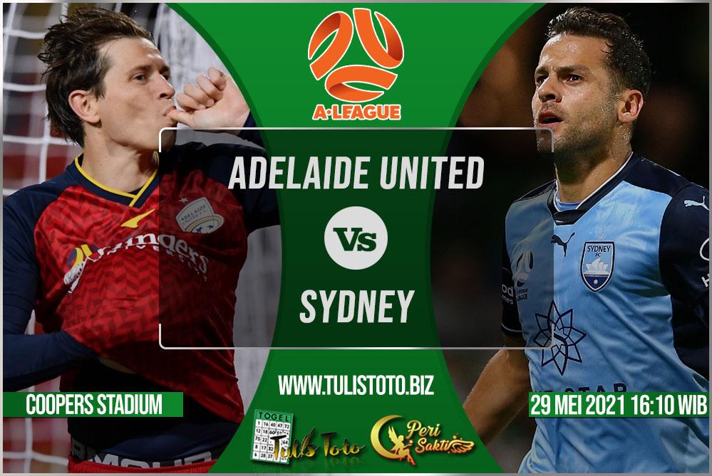Prediksi Adelaide United vs Sydney 29 Mei 2021