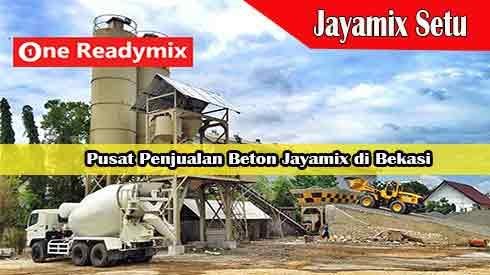 Harga Jayamix Setu, Jual Beton Jayamix Setu, Harga Beton Jayamix Setu Per Mobil Molen, Harga Beton Cor Jayamix Setu Bekasi Per Meter Kubik Murah Terbaru 2021