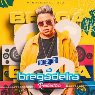 MC Rogerinho - Bregadeira Românica - Promocional - 2021