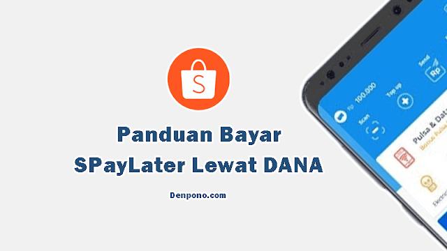 Cara Bayar Tagihan Shopee PayLater Pakai DANA Terbaru