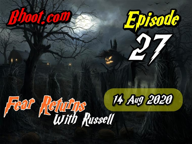Bhoot.Com by Rj Russell Episode  27 - 14 August 2020 bhooture.xyz