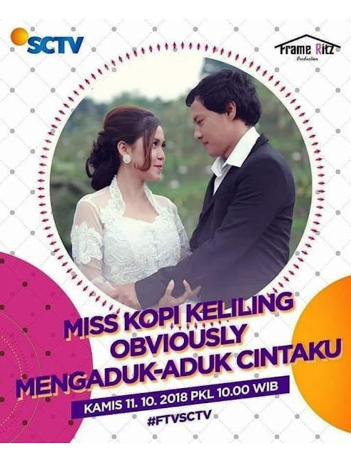 Nama Pemain FTV Miss Kopi Keliling Obviously Mengaduk-Aduk Cintaku SCTV Lengkap