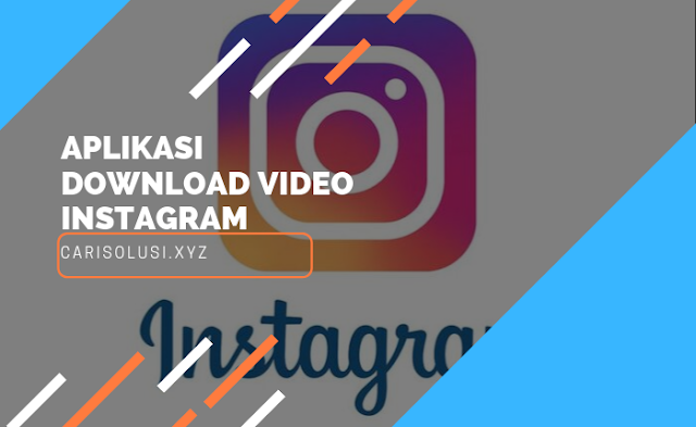 Cara DOWNLOAD VIDEO INSTAGRAM dengan aplikasi android