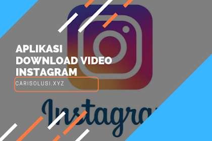 Cara Download Video Instagram di Android Paling Mudah