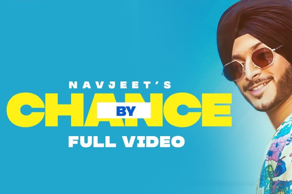 By Chance Lyrics - Navjeet - Download Video or MP3 Song