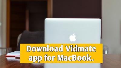 Vidmate App for MacBook