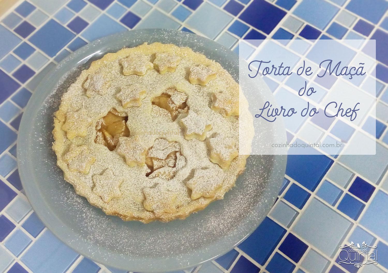 Torta de Maçã do Livro do Chef na Cozinha do Quintal. Massa especial, deliciosa!