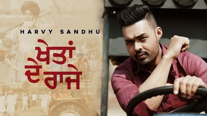 Presenting latest punjabi song Khetan De Raje By Harvy Sandhu