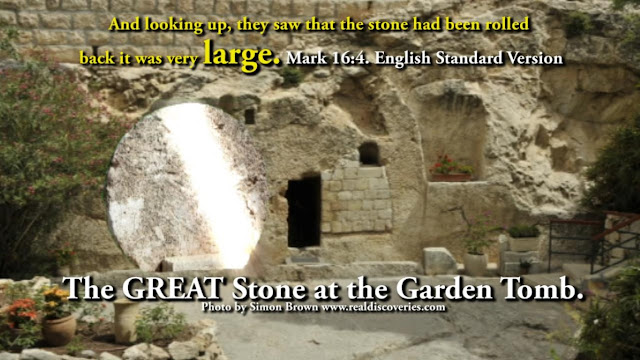 Great Stone at the Garden Tomb. Mark 16:4.