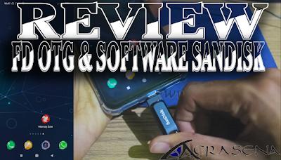 Review Software Flashdisk OTG Sandisk Memory Zone - Tips Menggunakan Flashdisk OTG