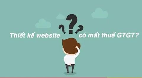 Dịch vụ thiết kế website có chịu thuế GTGT không ?