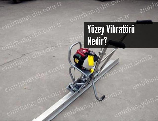 yüzey vibratörü nedir? nerelerde kullanılır?