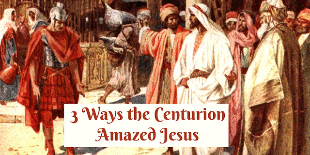 A look at the Centurion in Matthew 8:5-13 and why his faith amazed Jesus.
