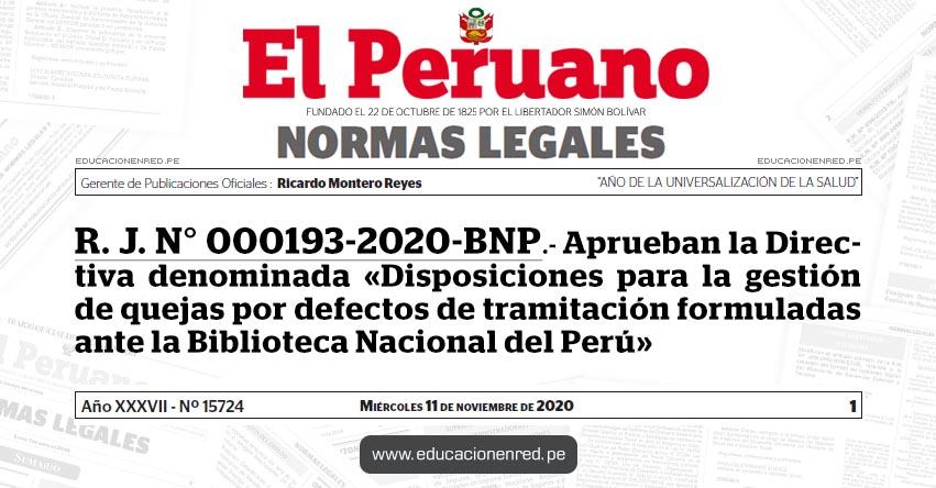 R. J. N° 000193-2020-BNP.- Aprueban la Directiva denominada «Disposiciones para la gestión de quejas por defectos de tramitación formuladas ante la Biblioteca Nacional del Perú»