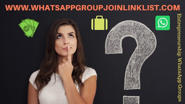 Entrepreneurship WhatsApp Group Join Link List